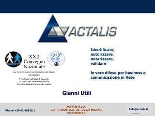 ACTALIS S.p.A. VIA T. TARAMELLI, 26 - 20124 MILANO actalis.it