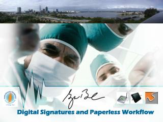 Digital Signatures and Paperless Workflow