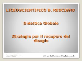 Didattica Globale Strategie per il recupero del disagio