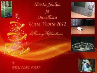 Iloista Joulua  ja Onnellista  Uutta Vuotta 2012