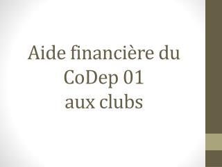 Aide financière du CoDep 01 aux clubs