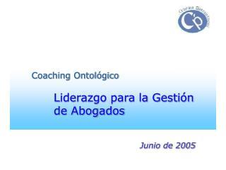 Coaching Ontológico Liderazgo para la Gestión de Abogados