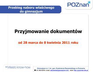 Przyjmowanie dokumentów od 28 marca do 8 kwietnia 2011 roku