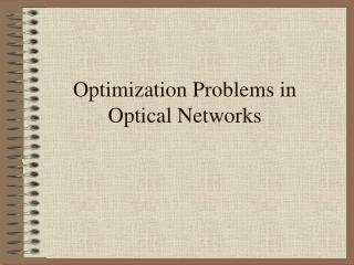 Optimization Problems in Optical Networks