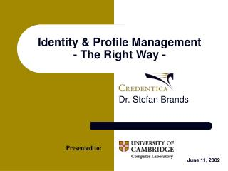 Identity & Profile Management - The Right Way -