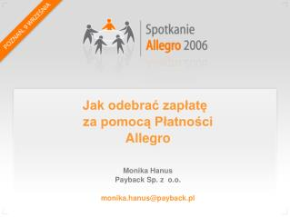 Monika Hanus  Payback Sp. z  o.o. monika.hanus@payback.pl