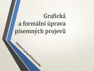 Grafická  a formální úprava písemných projevů