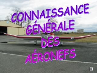 CONNAISSANCE GÉNÉRALE DES AÉRONEFS