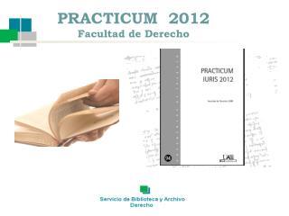 PRACTICUM  2012 Facultad de Derecho