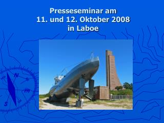 Presseseminar am 11. und 12. Oktober 2008 in Laboe