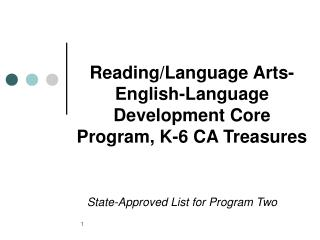 Reading/Language Arts- English-Language Development Core Program, K-6 CA Treasures