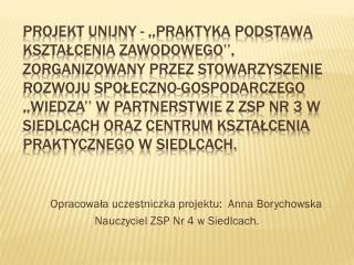 Opracowała uczestniczka projektu:  Anna  Borychowska