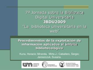Procedimientos de la explotaci�n de informaci�n aplicados al �mbito bibliotecol�gico