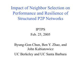 Impact of Neighbor Selection on Performance and Resilience of Structured P2P Networks