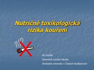 Nutričně toxikologická rizika kouření