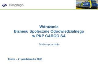 Wdrażanie  Biznesu Społecznie Odpowiedzialnego  w PKP CARGO SA