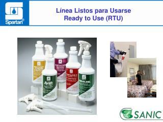 L�nea Listos para Usarse Ready to Use (RTU)