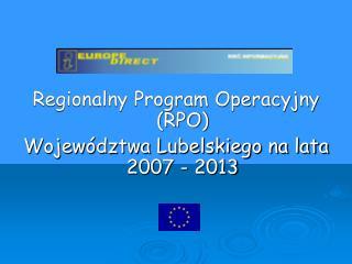 Regionalny Program Operacyjny (RPO) Wojew�dztwa Lubelskiego na lata 2007 - 2013