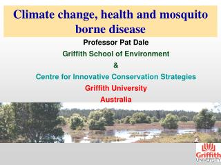 Climate change, health and mosquito borne disease