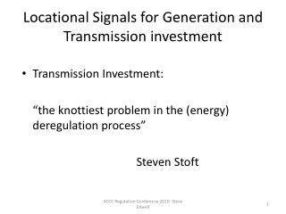 Locational  Signals for Generation and Transmission investment