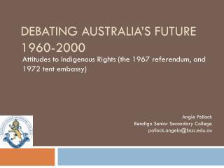 Debating Australia�s Future 1960-2000