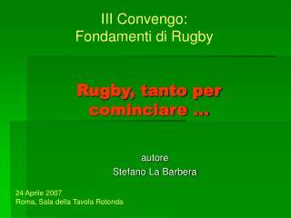 Rugby, tanto per cominciare …