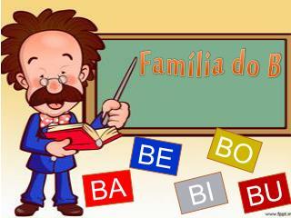 Família do B