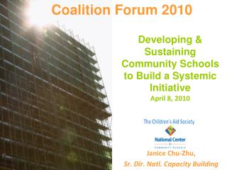 Developing  Sustaining Community Schools to Build a Systemic Initiative  April 8, 2010