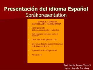 Presentación del idioma Español  Språkpresentation