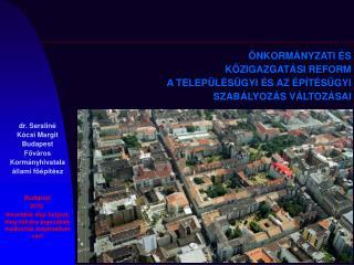 Budapest 2012.  december eleji helyzet, még néhány jogszabály módosítás folyamatban van!