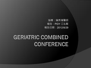 Geriatric Combined Conference