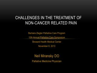 Challenges in the Treatment  of      Non -Cancer Related Pain