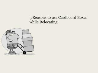 Cardboard Boxes Advantages
