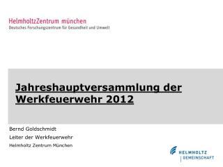 Jahreshauptversammlung der Werkfeuerwehr 2012