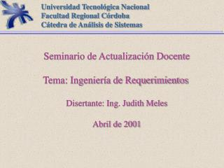 Universidad Tecnol�gica Nacional Facultad Regional C�rdoba C�tedra de An�lisis de Sistemas