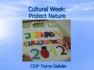 Cultural Week: Protect Nature