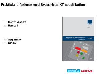 Praktiske erfaringer med Byggeriets IKT specifikation