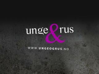 Unge & Rus eies og driftes av: KoRus-Nord Kompetansesenter rus, Nord-Norge