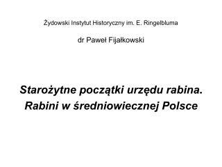 Żydowski Instytut Historyczny im. E. Ringelbluma dr Paweł Fijałkowski