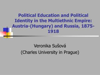 Veronika Sušová (Charles University in Prague)