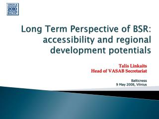 Long Term Perspective of BSR: accessibility and regional development potentials