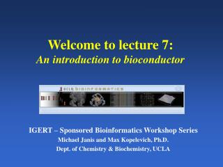 Welcome to lecture 7: An introduction to bioconductor
