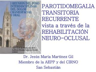 PAROTIDOMEGALIA TRANSITORIA RECURRENTE vista a través de la  REHABILITACIÓN NEURO-OCLUSAL