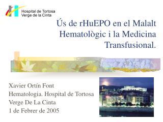 Ús  d e rHuEPO  e n  e l Malalt Hematològic i la Medicina Transfusional.