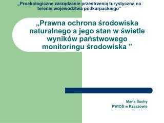"""""""Proekologiczne zarządzanie przestrzenią turystyczną na terenie województwa podkarpackiego"""""""