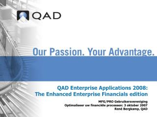 QAD Enterprise Applications 2008:  The Enhanced Enterprise Financials edition