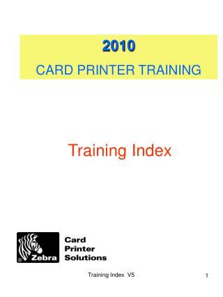 2010 CARD PRINTER TRAINING