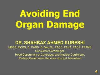 Avoiding End Organ Damage