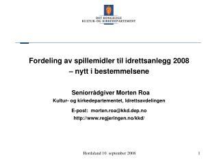 Fordeling av spillemidler til idrettsanlegg 2008  – nytt i bestemmelsene