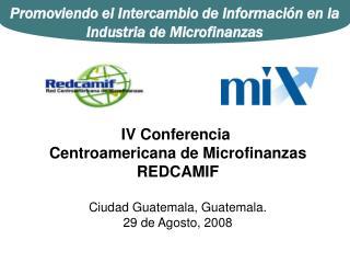 IV Conferencia  Centroamericana de Microfinanzas REDCAMIF Ciudad Guatemala, Guatemala.
